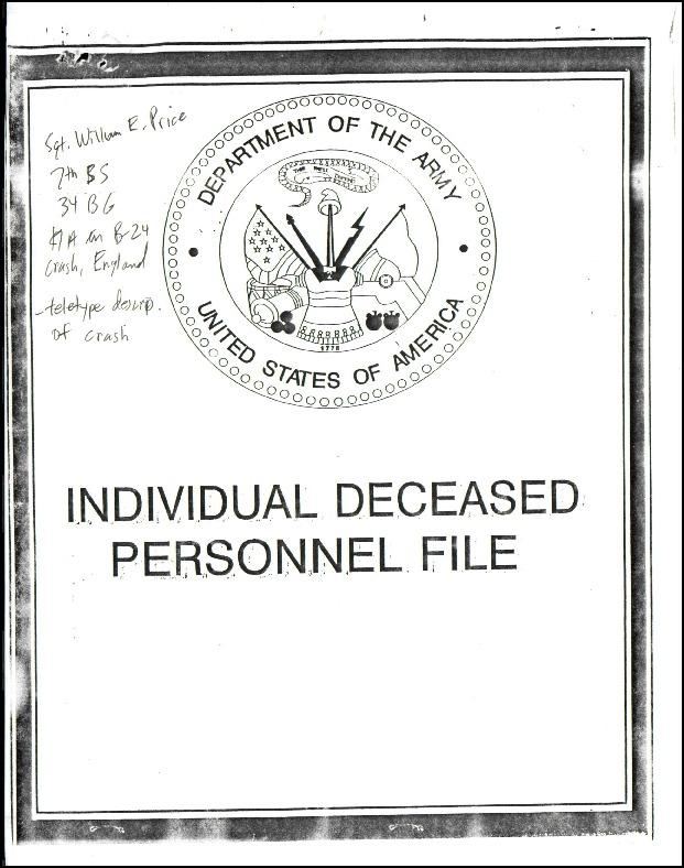 Extract from Individual Deceased Personnel File (IDPF) for Sergeant William E Price of the 34th Bomb Group researched by historian Bill Beigel. The file contains copies of primary documents that discuss the return of personal effects, circumstances and causes of death, and memorialisation of the fallen airman.    If you require access to the full, unedited file please contact Bill Beigel via his website, www.ww2research.com, or the AAM Team at aamwebsite@iwm.org.uk