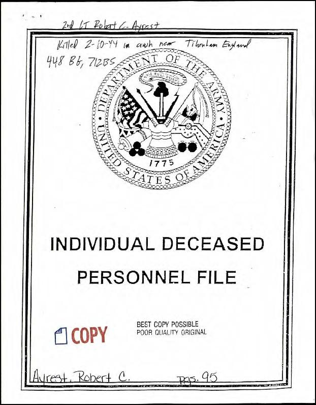 Extract from Individual Deceased Personnel File (IDPF) for Second Lieutenant Robert C Ayrest of the 448th Bomb Group researched by historian Bill Beigel. The file contains copies of primary documents that discuss the return of personal effects, circumstances and causes of death, and memorialisation of the fallen airman.    If you require access to the full, unedited file please contact Bill Beigel via his website, www.ww2research.com, or the AAM Team at aamwebsite@iwm.org.uk