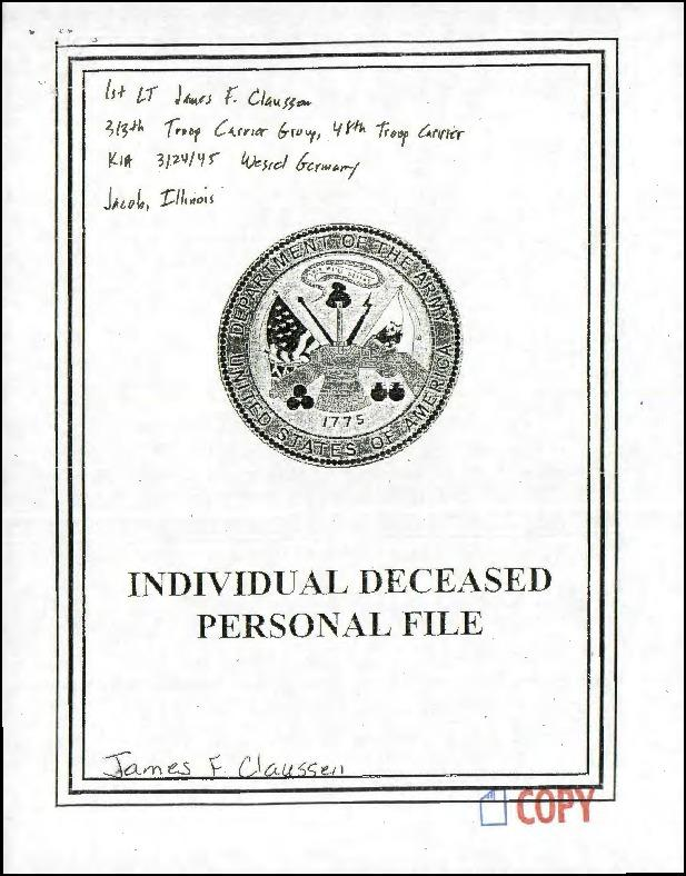 Extract from Individual Deceased Personnel File (IDPF) for 2nd Lieutenant James F Claussen of the 313th Troop Carrier Group researched by historian Bill Beigel. The file contains copies of primary documents that discuss the return of personal effects, circumstances and causes of death, and memorialisation of the fallen airman.    If you require access to the full, unedited file please contact Bill Beigel via his website, www.ww2research.com, or the AAM Team at aamwebsite@iwm.org.uk