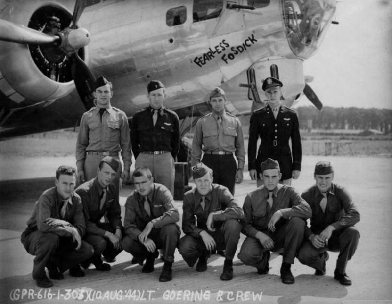 WERNER G. GOERING CREW - 358th BS  B-17G #43-37838 Fearless Fosdick (358BS) VK-A (crew assigned 358BS: 07 Aug 1944 - photo: 10 Aug 1944)  (Back L-R) 1Lt William D. Sachau (B), 1Lt Jack P. Rencher (CP), 2Lt Rex H. Markt (N), Capt Werner G. Goering (P) (Front L-R) S/Sgt Paul A. Bishop (WG), T/Sgt Chester