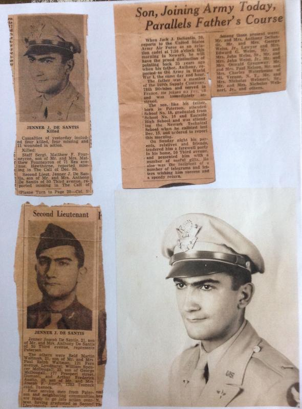 Jenner J. De Santis  The photograph is of Jenner taken after his commission as second lieutenant. Newspaper articles are from the Paterson NJ probably the Paterson evening news. I attended at age 8, his going away party along with my parents listed as Mr & Mrs Charles Waterhouse.