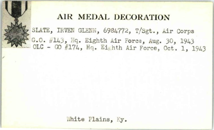 Irven Slate's Air Medal card on page 1185 at https://catalog.archives.gov/id/143843435 (NARA)