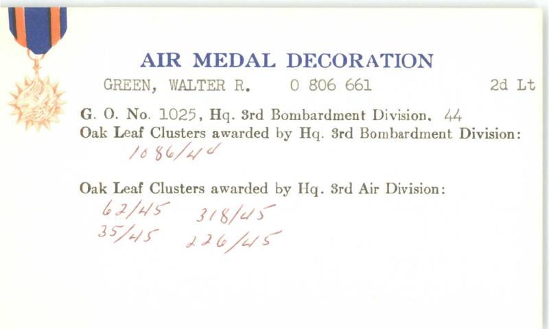 Air Medal Decoration card for Walter R Green, NARA online catalog, Record 64; https://catalog.archives.gov/id/139433427/615/public?contributionType=transcription#.YBzWUn0eiDw.link
