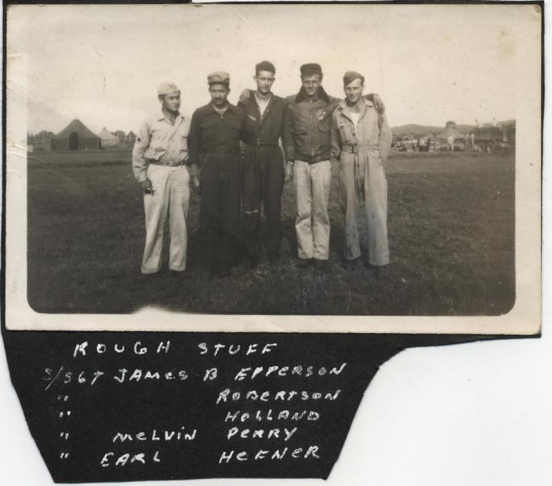 group of gunners with the 47th BG - 85th BS - 12th AF From Left to Right: SSGT James B. Epperson SSGT Robertson SSGT Holland SSGT Melvin S. Perry SSGT Earl E. Hefner